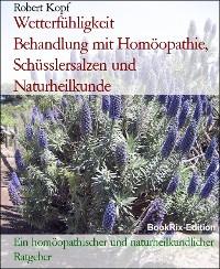 Cover Wetterfühligkeit       Behandlung mit Homöopathie, Schüsslersalzen und Naturheilkunde
