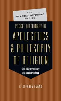 Cover Pocket Dictionary of Apologetics  Philosophy of Religion