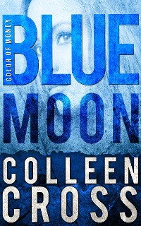 Cover Blue Moon: A Katerina Carter Color of Money Cozy Mystery