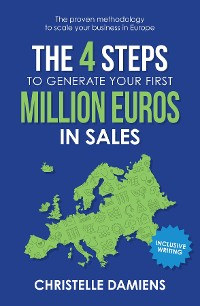 Cover The 4 Steps to Generate Your First Million Euros in Sales
