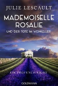 Cover Mademoiselle Rosalie und der Tote im Weinkeller