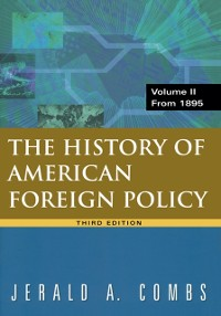 Cover History of American Foreign Policy, Volume 2: From 1895