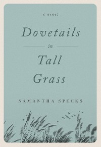 Cover Dovetails in Tall Grass