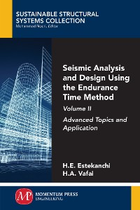 Cover Seismic Analysis and Design Using the Endurance Time Method, Volume II