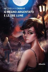 Cover Il Regno Argentato e le tre Lune