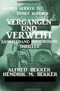 Cover Vergangen und verweht: Vier historische Thriller