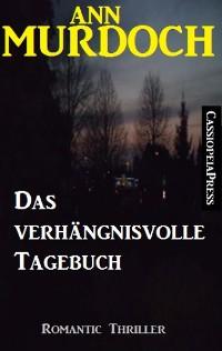 Cover Das verhängnisvolle Tagebuch: Romantic Thriller