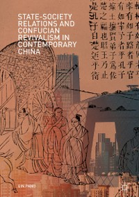 Cover State-Society Relations and Confucian Revivalism in Contemporary China