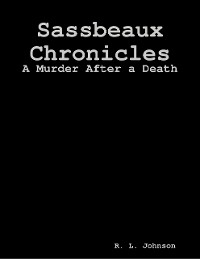 Cover Sassbeaux Chronicles: A Murder After a Death