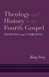 Cover Theology and History in the Fourth Gospel