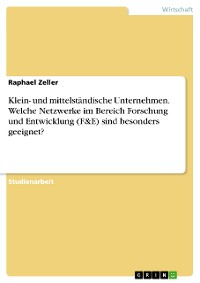 Cover Klein- und mittelständische Unternehmen. Welche Netzwerke im Bereich Forschung und Entwicklung (F&E) sind besonders geeignet?