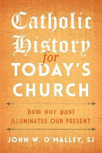 Cover Catholic History for Today's Church
