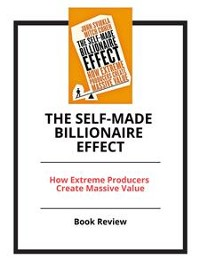 Cover The Self-made Billionaire Effect: How Extreme Producers Create Massive Value