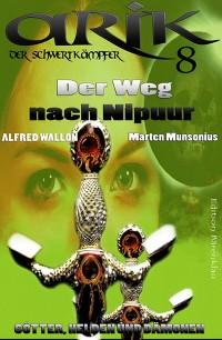 Cover Arik der Schwertkämpfer 8: Der Weg nach Nipuur