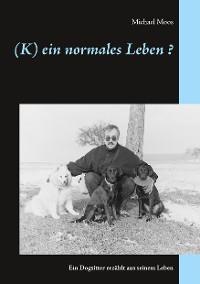 Cover (K)ein normales Leben ?