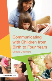 Cover Communicating with Children from Birth to Four Years