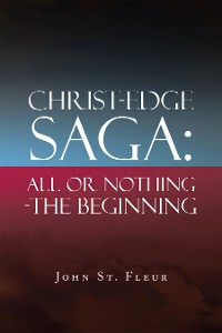 Cover Christ-Edge Saga: All or Nothing-The Beginning