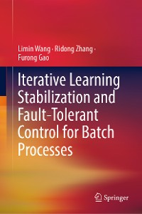 Cover Iterative Learning Stabilization and Fault-Tolerant Control for Batch Processes