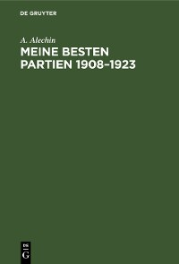 Cover Meine besten Partien 1908–1923