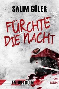 Cover Fürchte die Nacht - Tatort Köln
