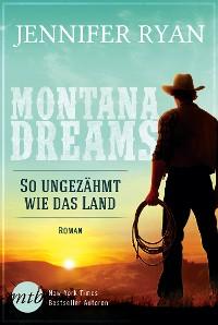 Cover Montana Dreams - So ungezähmt wie das Land