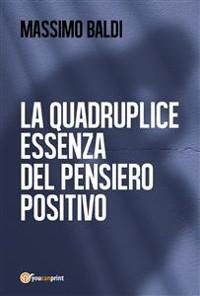 Cover La quadruplice essenza del pensiero positivo