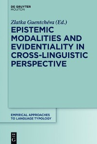 Cover Epistemic Modalities and Evidentiality in Cross-Linguistic Perspective