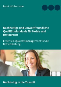Cover Nachhaltige und umweltfreundliche Qualitätsstandards für Hotels und Restaurants