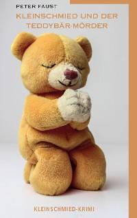 Cover Kleinschmied und der Teddybär-Mörder