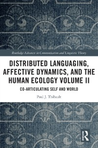 Cover Distributed Languaging, Affective Dynamics, and the Human Ecology Volume II