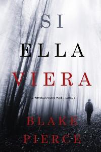 Cover Si Ella Viera (Un Misterio Kate Wise—Libro 2)