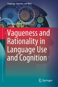 Cover Vagueness and Rationality in Language Use and Cognition