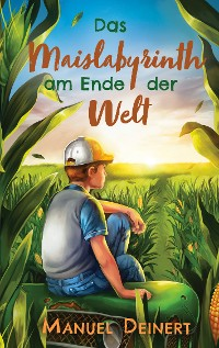 Cover Das Maislabyrinth am Ende der Welt