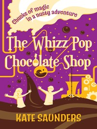 Cover The Whizz Pop Chocolate Shop