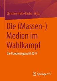 Cover Die (Massen-)Medien im Wahlkampf