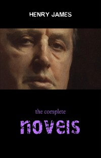 Cover Henry James Collection: The Complete Novels (The Portrait of a Lady, The Ambassadors, The Golden Bowl, The Wings of the Dove...)