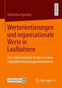 Cover Wertorientierungen und organisationale Werte in Laufbahnen