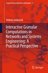 Cover Interactive Granular Computations in Networks and Systems Engineering: A Practical Perspective