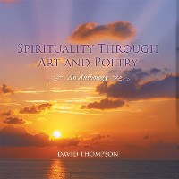 Cover Spirituality Through Art and Poetry