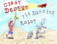 Cover Giant Declan & the Dancing Robot