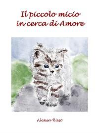 Cover Il piccolo micio in cerca di Amore