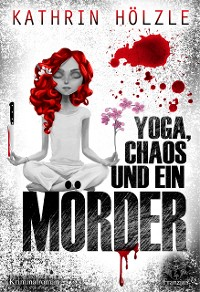 Cover Yoga, Chaos und ein Mörder