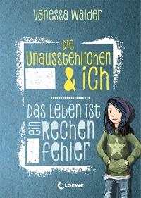 Cover Die Unausstehlichen & ich - Das Leben ist ein Rechenfehler