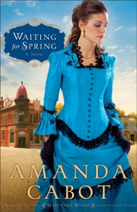 Cover Waiting for Spring (Westward Winds Book #2)