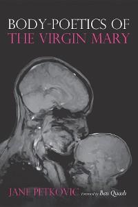 Cover Body-Poetics of the Virgin Mary