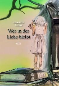 Cover Wer in der Liebe bleibt