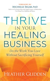 Cover Thrive in Your Healing Business
