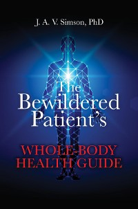 Cover The Bewildered Patient's Whole-Body Health Guide