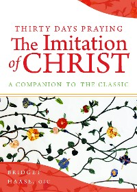 Cover Thirty Days Praying The Imitation of Christ