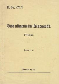 Cover H.Dv. 476/1 Das allgemeine Heergerät - Fahrzeuge - Vom 22.5.1936